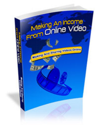 Product picture Making An Income From Online Video