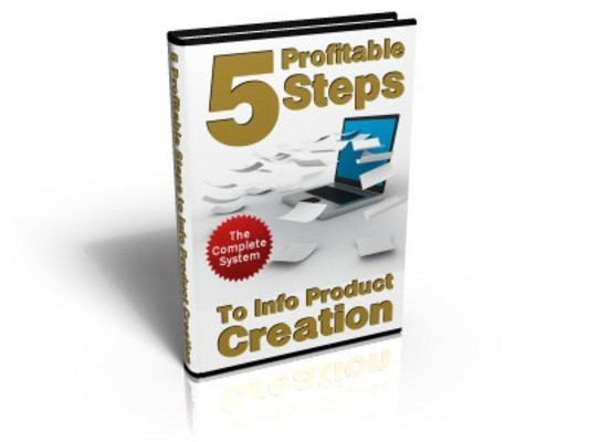 Product picture 5 Profitable Steps To Info Product Creation